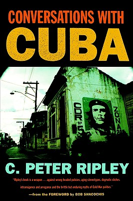 Conversations With Cuba By Ripley, C. Peter/ Shacochis, Bob (FRW)