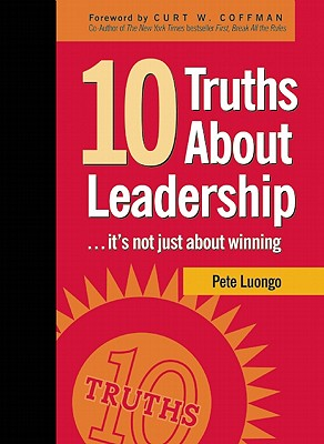 10 Truths About Leadership By Luongo, Pete/ Coffman, Curt (FRW)